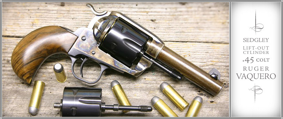 Sedgley Lift-Out Cylindar 45 Colt Ruger Vaquero